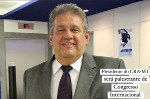 Presidente do CRA-MT, Adm. Hélio Tito Simões de Arruda, recebe convite para palestrar em Congresso Internacional