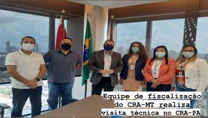 Equipe de Fiscalização do CRA-MT realiza visita técnica no CRA-PA