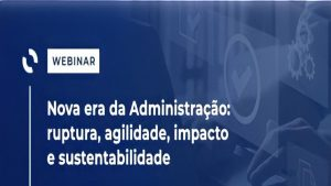 """32° ENANGRAD contará com o Webinar intitulado """"Nova era da Administração"""""""